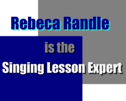Rebeca Randle, the Singing Lesson Expert